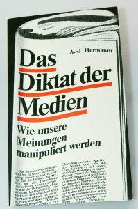 Professor Hermanni verfasste 1988 eine Publikation zum Thema Das Diktat der Medien – wie unsere Meinungen manipuliert werden. © Hermanni, A.-J. 1988 www.wissensbank.info