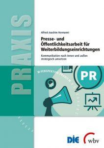 Professor Hermanni verfasste 2019 eine Publikation zum Thema Presse- und Öffentlichkeitsarbeit für Weiterbildungseinrichtungen © Hermanni, A.-J. 2019 www.wissensbank.info